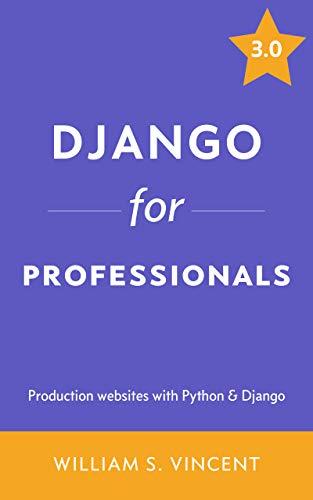 """""""Django for Professionals"""" book cover"""